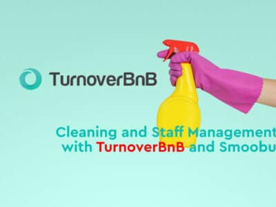 Cleaning and Staff Management with TurnoverBnB and Smoobu